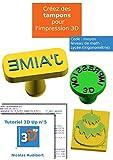 Telecharger Livres Des tampons pour l impression 3D Creez vous meme des objets pour l impression 3D Les tutoriels 3D UP t 5 (PDF,EPUB,MOBI) gratuits en Francaise