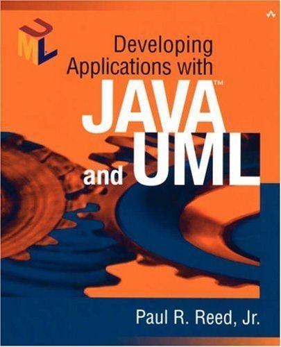 Developing Applications with Java? and UML 1st (first) Edition by Reed Jr., Paul R. published by Addison-Wesley Professional (2001) (Reed Addison)