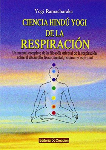 Ciencia Hindú Yogi De La Respiración (Salud Y Naturismo) por Yogi Ramacharaka