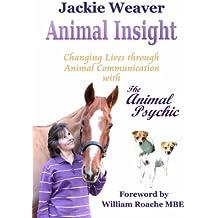 Animal Insight: Animal Communication with The Animal Psychic.