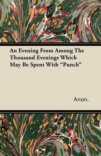 An Evening From Among The Thousand Evenings Which May Be Spent With