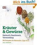 Kräuter & Gewürze: Herkunft, Geschmac...