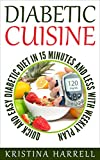 DIABETIC COOKBOOK: Ultimate Diabetic Cuisine with Scrumptious Recipes to Reverse your Diabetes