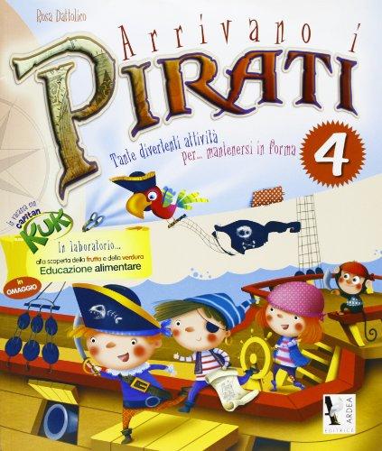 Arrivano i pirati. Libro-quaderno per le vacanze. In vacanza con capitan Kuk. Per la Scuola elementare: 4