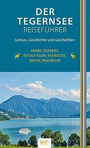 Der Tegernsee Reiseführer: Genuss, Geschichte und Geschichten (Trachten Deutschland)