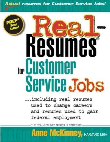Real-Resumes for Customer Service Jobs by Anne McKinney (2012-04-03)