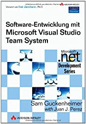 Softwareentwicklung mit Microsoft Visual Studio Team System (Microsoft .NET Development)