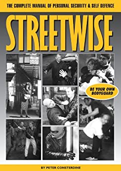 Streetwise - The Complete Manual of Personal Security & Self Defence by [Consterdine, Peter ]