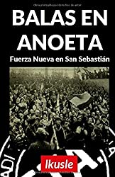 Balas en Anoeta: Fuerza Nueva en San Sebastián