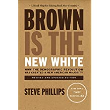Brown Is the New White: How the Demographic Revolution Has Created a New American Majority