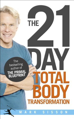 The 21-Day Total Body Transformation: A Complete Step-by-Step Gene Reprogramming Action Plan
