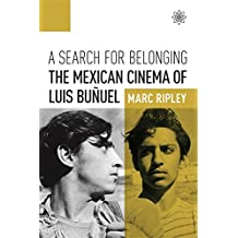 A Search for Belonging: The Mexican Cinema of Luis Bunuel