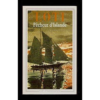 Pêcheurs d'Islande - préface, notes, bibliographie et chronologie par Daniel Leuwers - Pierre Loti