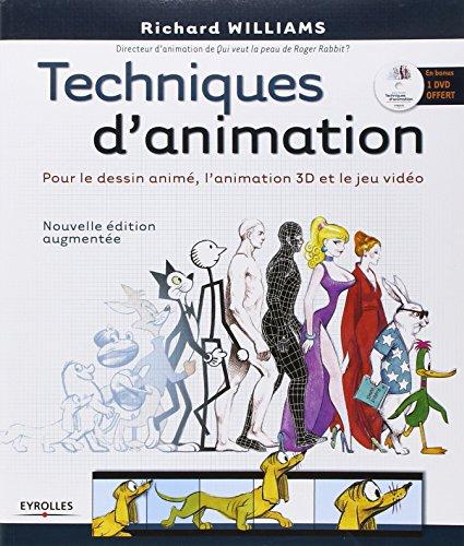 Techniques d'animation: Pour le dessin animé, l'animation 3D et le jeu vidéo. Avec dvd-rom. par Richard Williams