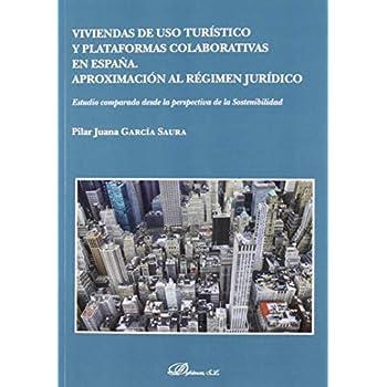 Viviendas de uso turístico y plataformas colaborativas en España. Aproximación al régimen jurídico: Estudio comparado desde la perspectiva de la Sostenibilidad