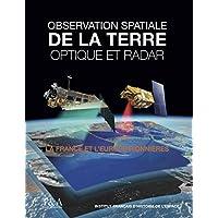 Observation de la Terre optique et radar : La France et l'Europe pionnières (2010 Radar)