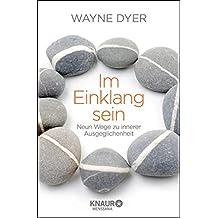 Im Einklang sein: Neun Wege zu innerer Ausgeglichenheit