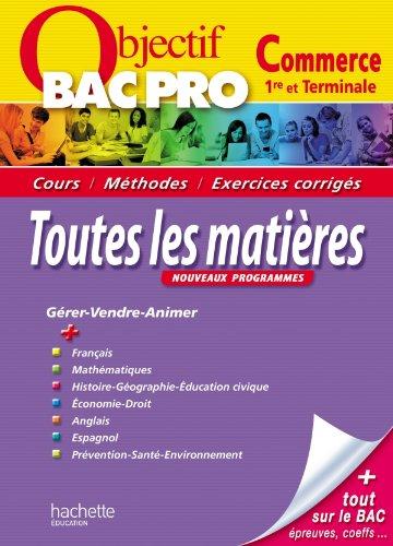 Objectif Bac Pro - Toutes les matières - Bac Pro Commerce par Bernard Blanc