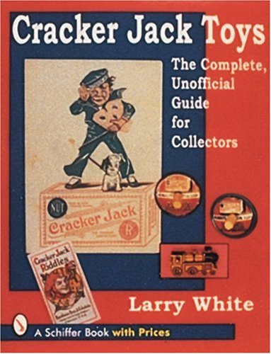 cracker-jack-toys-the-complete-unofficial-guide-for-collectors-schiffer-book-with-prices-by-larry-wh