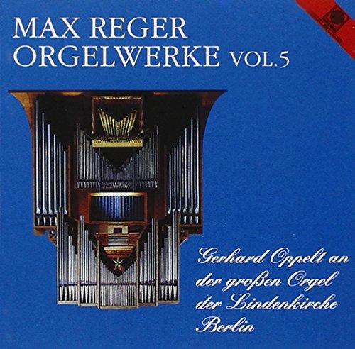 Max Reger - Orgelwerke Vol. 5 (gespielt an der großen Orgel der Lindenkirche Berlin)