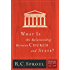 What Is the Relationship between Church and State? (Crucial Questions Series Book 19)