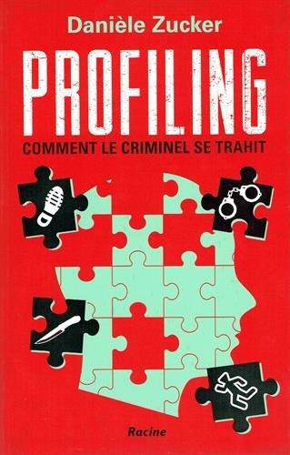 Profiling Comment le criminel se trahit