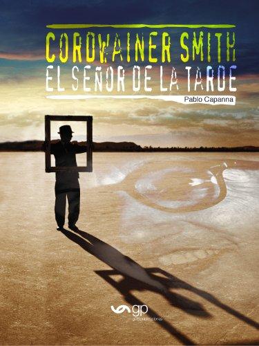 El Señor de la Tarde. Cordwainer Smith por Pablo Capanna