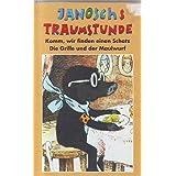 Janoschs Traumstunde 07: Komm, wir finden einen Schatz/Die Grille und der Maulwurf