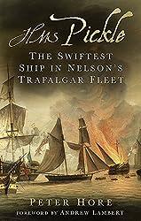 HMS Pickle: The Swiftest Ship in Nelson's Trafalgar Fleet by Hore, Peter (October 5, 2015) Hardcover