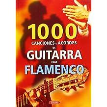 1000 Canciones Y Acordes De Guitarra Para Flamenco