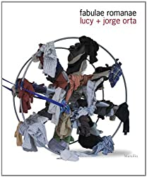 Lucy + Jorge Orta: Fabulae Romanae