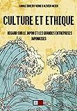 Culture et ethique: Regard sur le Japon et les grandes entreprises japonaises: Attention ce titre annule et remplace la version ebook, ISBN 9791093240046