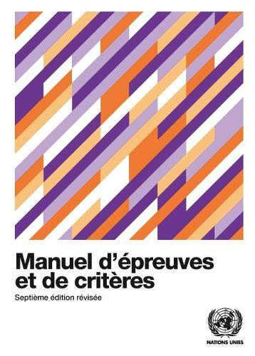 Recommendations on the Transport of Dangerous Goods (French Edition): Manual of Tests and Criteria
