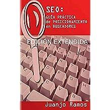 SEO: Guía práctica de posicionamiento en buscadores: Edición extendida (Guías prácticas SEO nº 1)