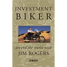 Investment Biker: Around the World with Jim Rogers by Jim Rogers (28-Mar-2000) Paperback