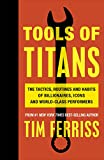 #8: Tools of Titans: The Tactics, Routines, and Habits of Billionaires, Icons, and World-Class Performers