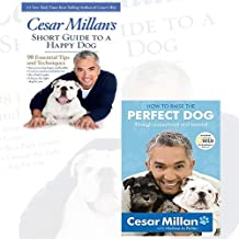 Cesar Millan's Short Guide to a Happy Dog, How to Raise the Perfect Dog 2 Books Bundle Collection- 98 Essential Tips and Techniques by Cesar Millan (2016-11-09)