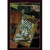Schachkalender 2017 (II): 34. Jahrgang - Erste Lesebuch-Ausgabe