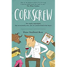 Corkscrew: The highly improbable,  but occasionally true, tale of a professional wine buyer