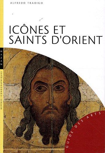 Icônes et saints d'Orient par Alfredo Tradigo