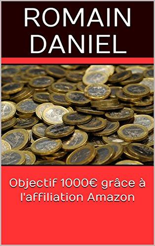 Objectif 1000€ grâce à l'affiliation Amazon par Romain DANIEL