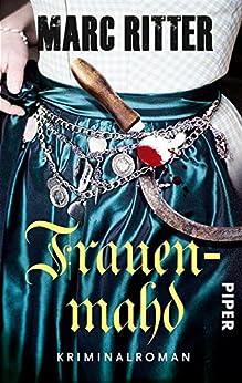 Frauenmahd: Kriminalroman (Garmisch-Krimis 4) von [Ritter, Marc]