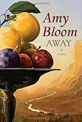 AWAY: A Novel by Amy Bloom (2007-08-21)