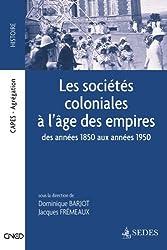 Les sociétés coloniales à l'âge des Empires - Des années 1850 aux années 1950