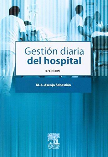 GESTION DIARIA DEL HOSPITAL (Spanish Edition) by ASENJO SAN SEBASTIAN, MIGUEL ANGEL (2000) Paperback