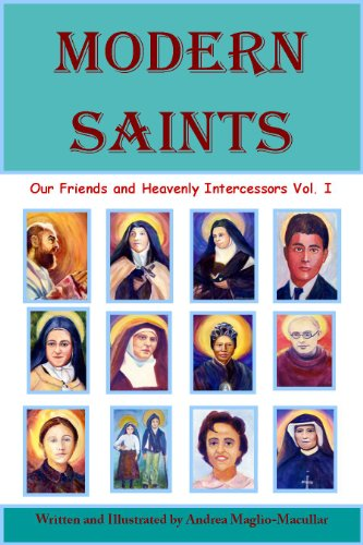 Modern Saints Our Friends and Heavenly Intercessors (Modern Saints Book 1)