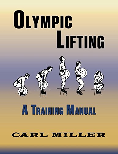 Olympic Lifting: A Training Manual por Carl Miller
