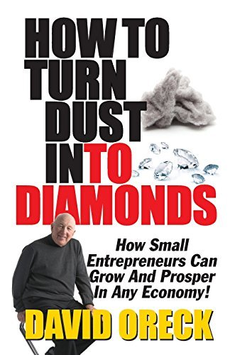 how-to-turn-dust-into-diamonds-by-david-oreck-2014-01-10