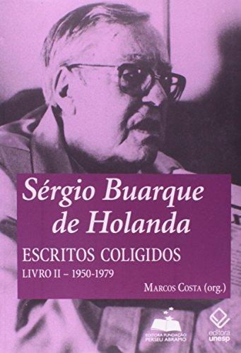 Sergio Buarque De Holanda: Escritos Coligidos - Livro Ii - 1950-1979 (Em Portuguese do Brasil)