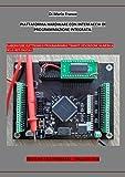 Elettronica Best Deals - ELETTRONICA DIGITALE - Piattaforma hardware con interfaccia di programmazione integrata (di M. Franco).